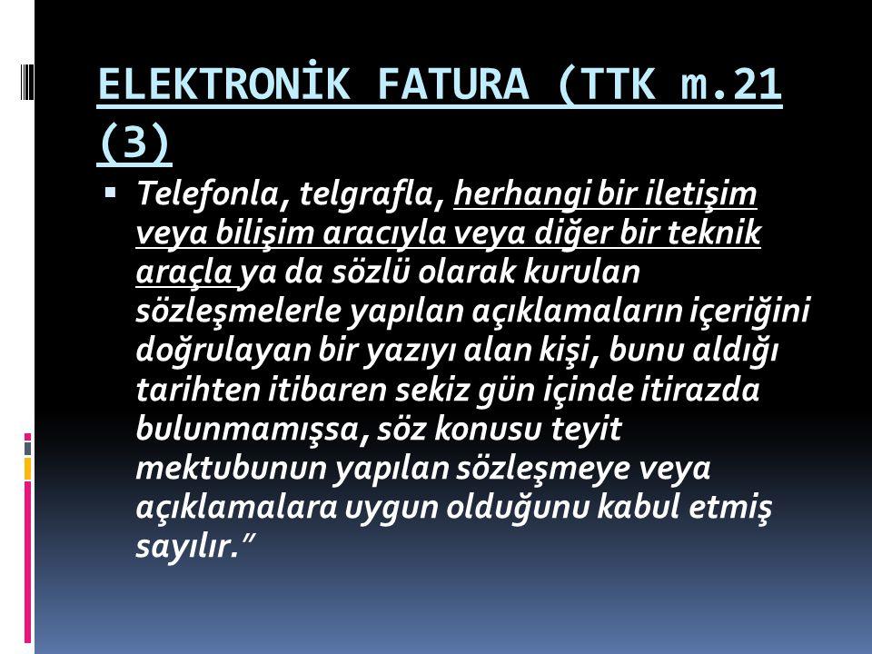 ELEKTRONİK FATURA (TTK m.21 (3)