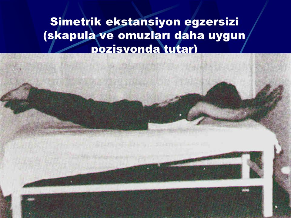 Simetrik ekstansiyon egzersizi (skapula ve omuzları daha uygun pozisyonda tutar)