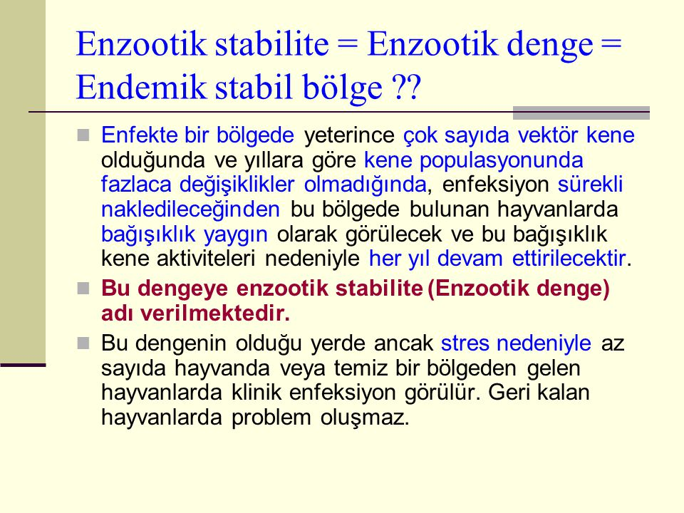Enzootik stabilite = Enzootik denge = Endemik stabil bölge