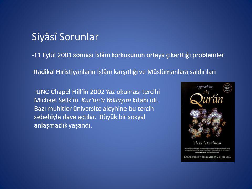 Siyâsî Sorunlar -11 Eylül 2001 sonrası İslâm korkusunun ortaya çıkarttığı problemler.