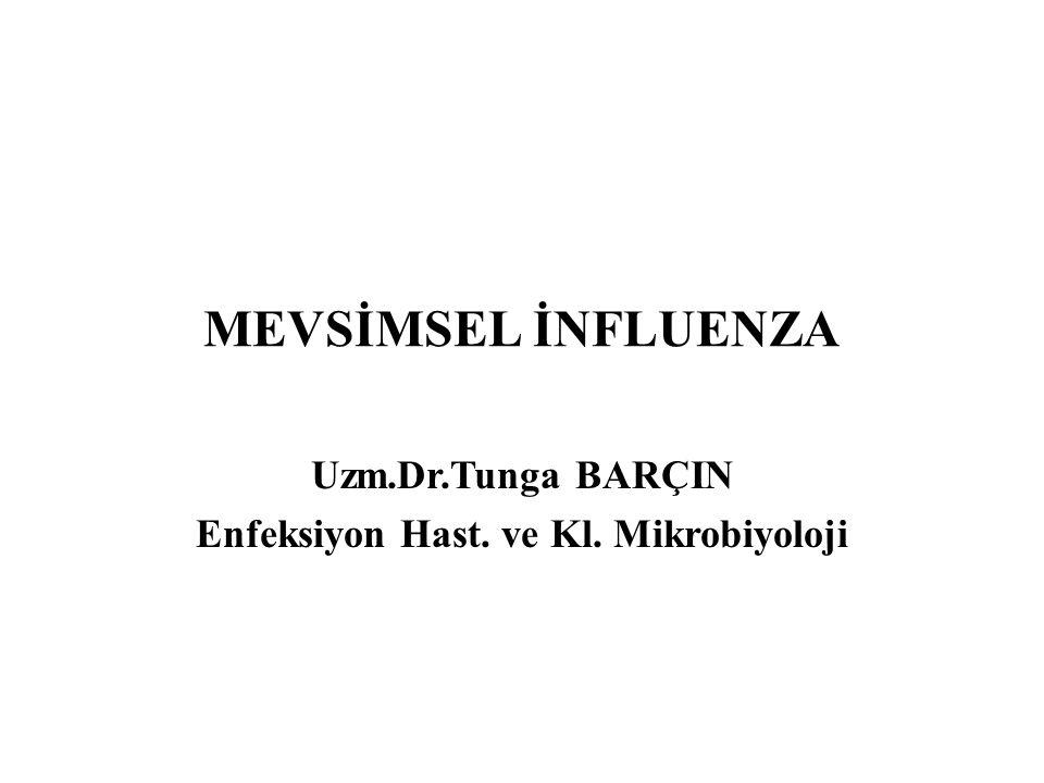 Uzm.Dr.Tunga BARÇIN Enfeksiyon Hast. ve Kl. Mikrobiyoloji
