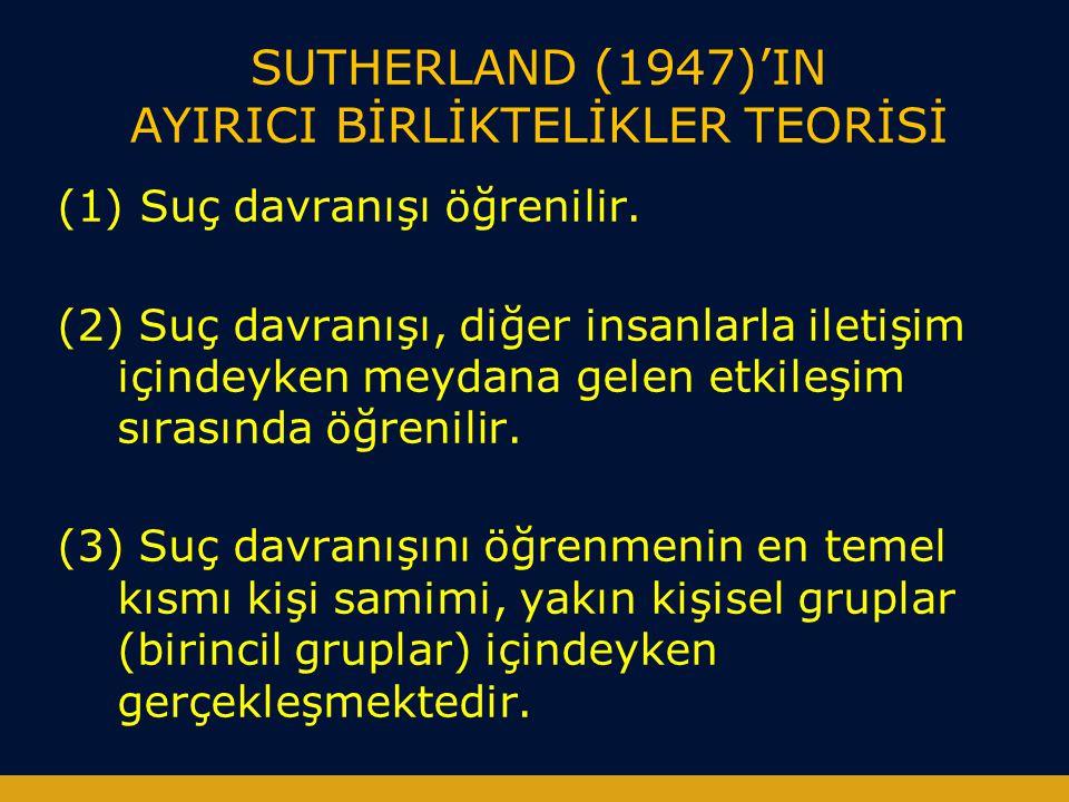 SUTHERLAND (1947)'IN AYIRICI BİRLİKTELİKLER TEORİSİ