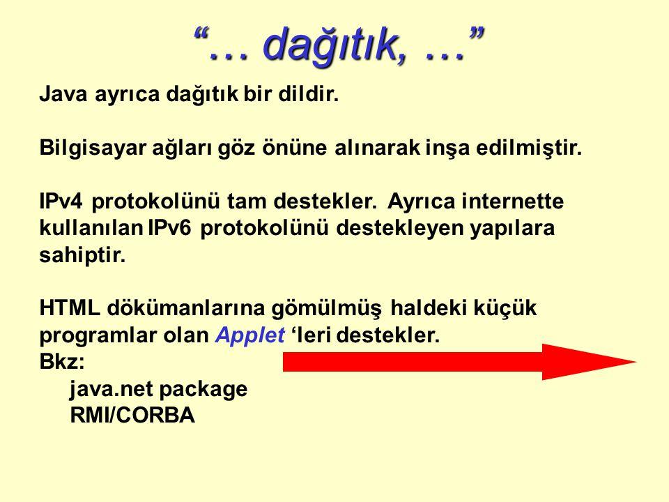 … dağıtık, … Java ayrıca dağıtık bir dildir.