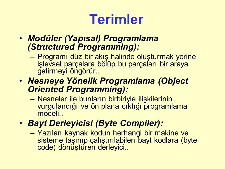 Terimler Modüler (Yapısal) Programlama (Structured Programming):