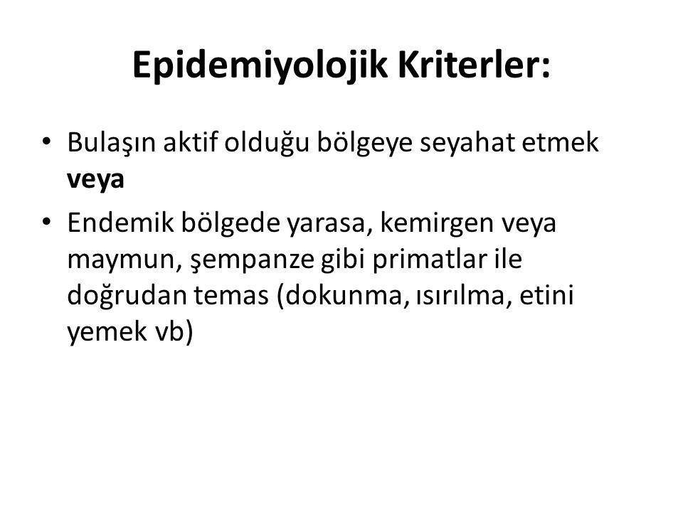 Epidemiyolojik Kriterler: