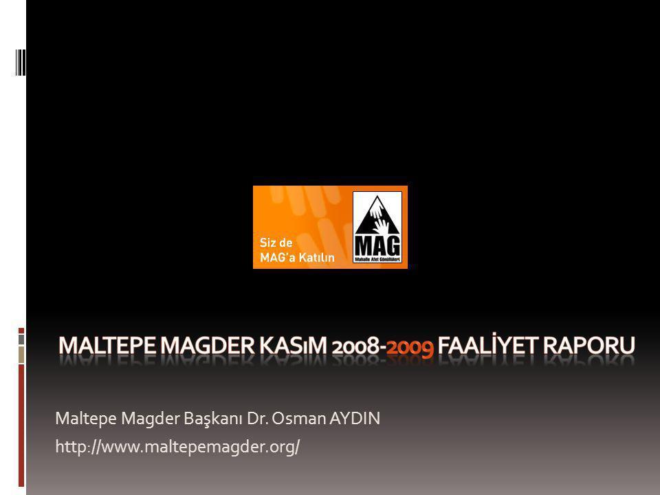 Maltepe Magder Başkanı Dr. Osman AYDIN