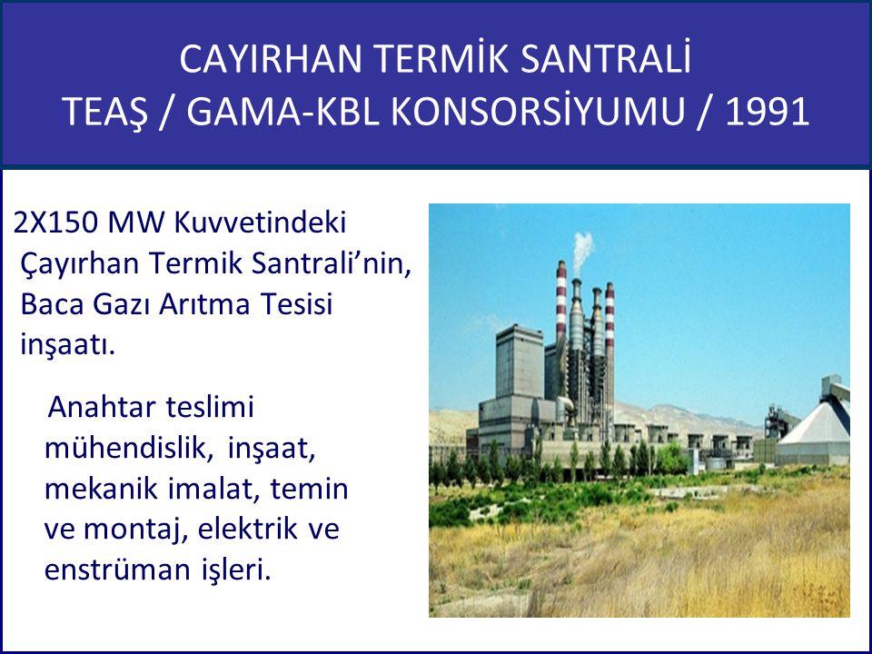 CAYIRHAN TERMİK SANTRALİ TEAŞ / GAMA-KBL KONSORSİYUMU / 1991