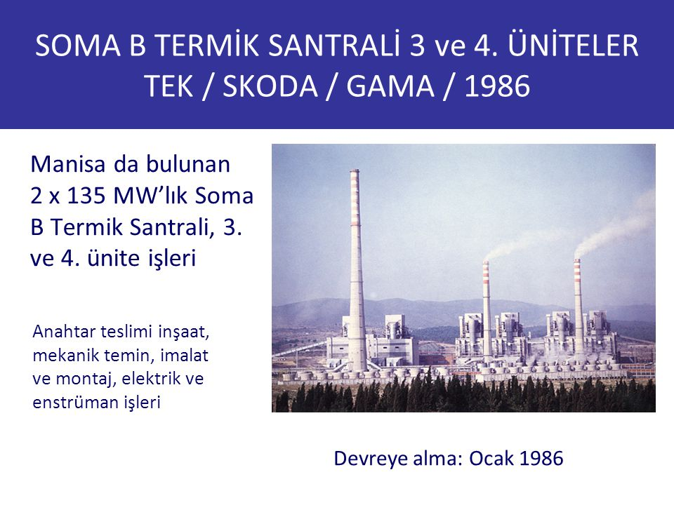 SOMA B TERMİK SANTRALİ 3 ve 4. ÜNİTELER TEK / SKODA / GAMA / 1986