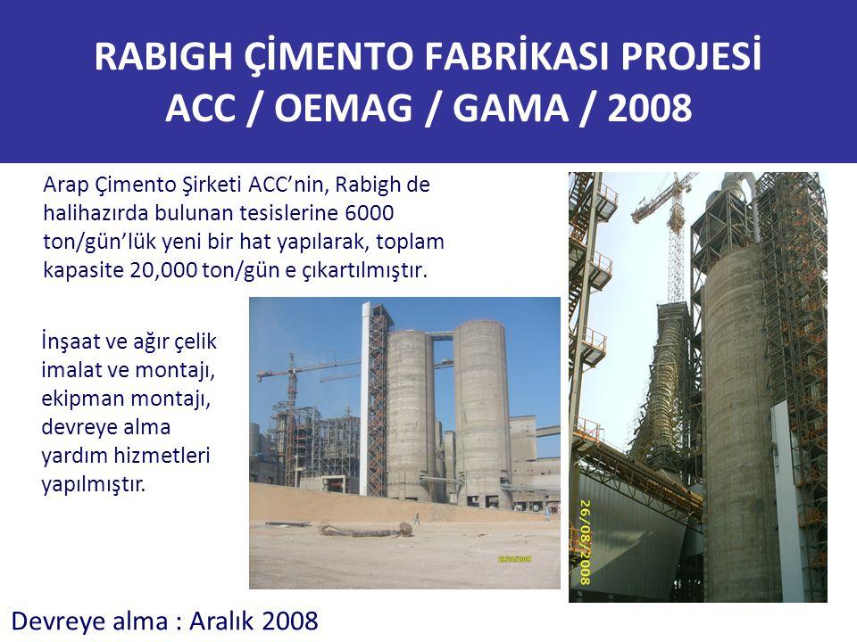 RABIGH ÇİMENTO FABRİKASI PROJESİ ACC / OEMAG / GAMA / 2008