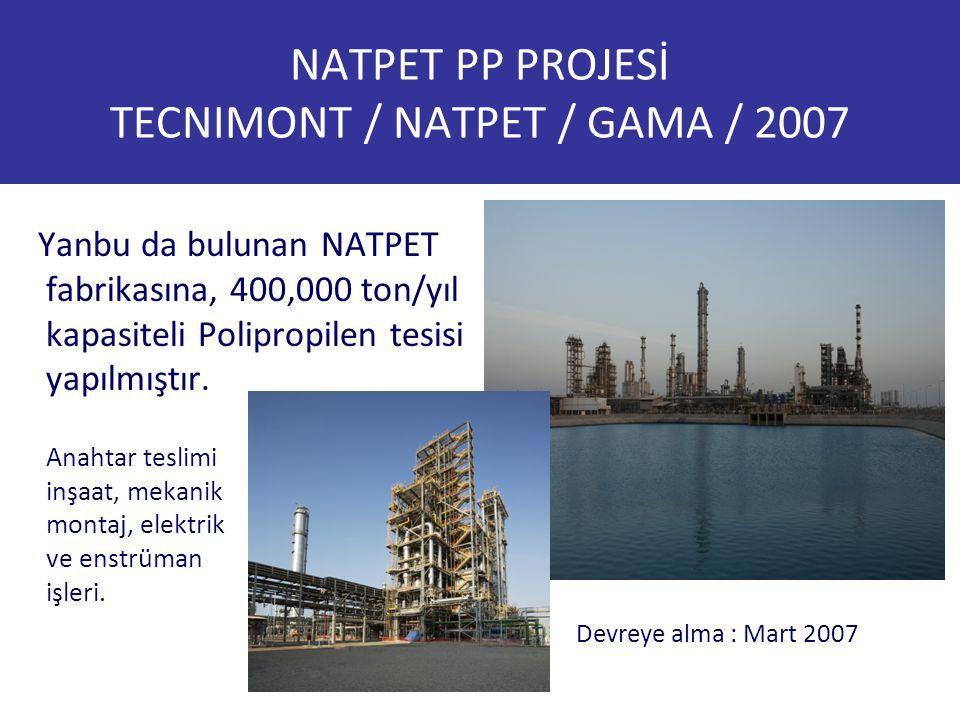 NATPET PP PROJESİ TECNIMONT / NATPET / GAMA / 2007