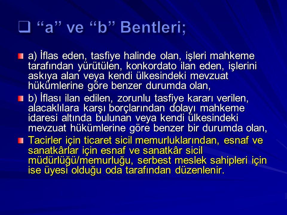 a ve b Bentleri;