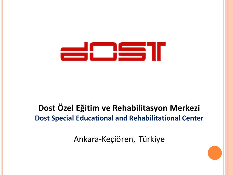 Dost Özel Eğitim ve Rehabilitasyon Merkezi Dost Special Educational and Rehabilitational Center Ankara-Keçiören, Türkiye