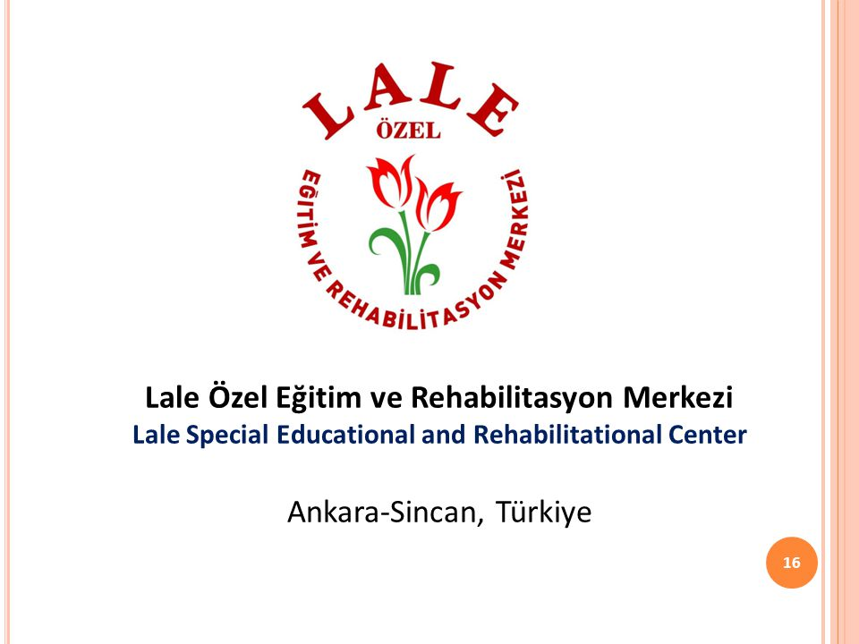 Lale Özel Eğitim ve Rehabilitasyon Merkezi Lale Special Educational and Rehabilitational Center Ankara-Sincan, Türkiye