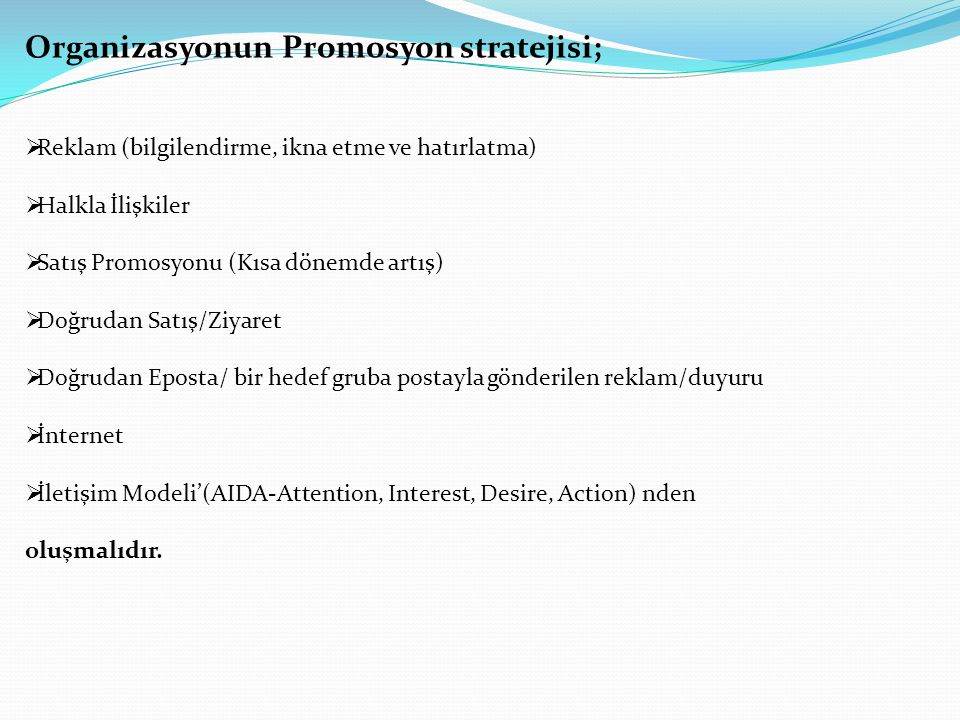 Organizasyonun Promosyon stratejisi;