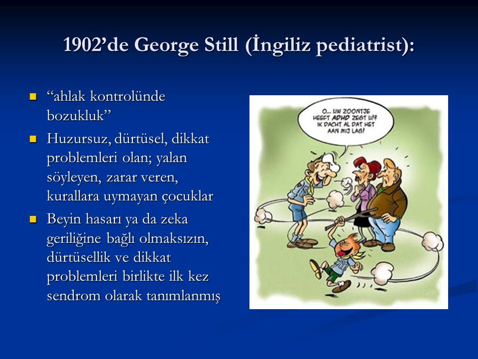 1902'de George Still (İngiliz pediatrist):
