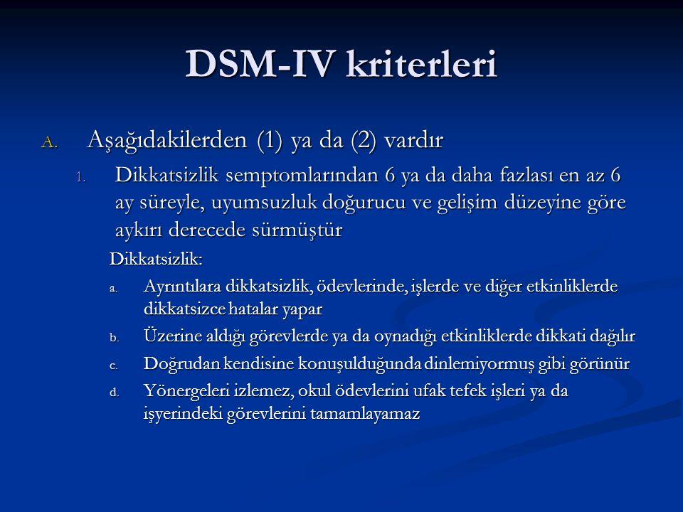 DSM-IV kriterleri Aşağıdakilerden (1) ya da (2) vardır