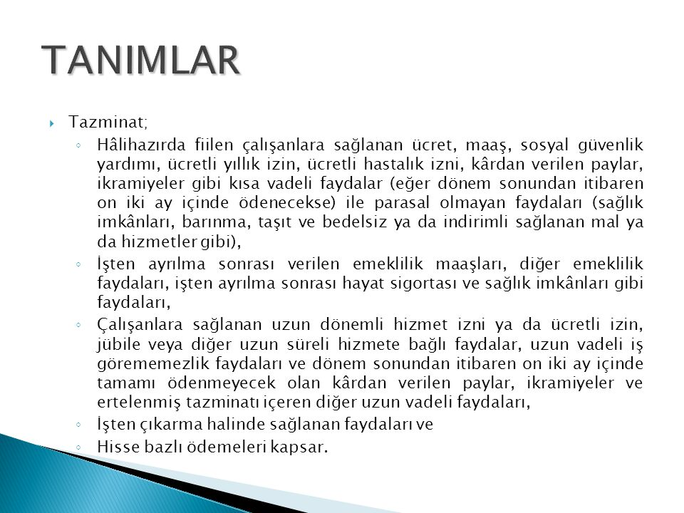 TANIMLAR Tazminat;