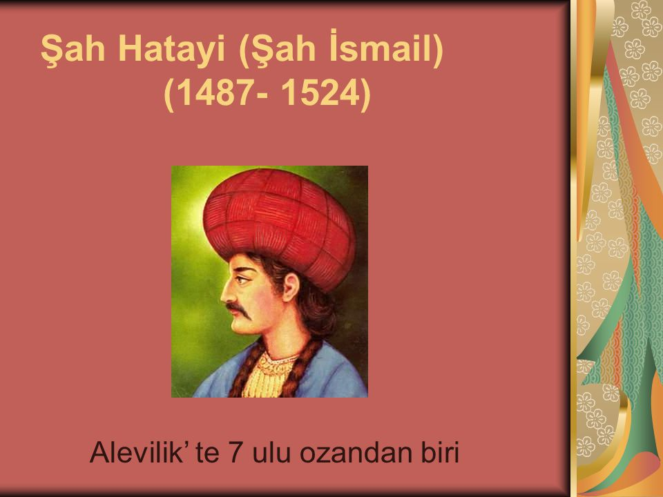 Şah Hatayi (Şah İsmail) (1487- 1524)