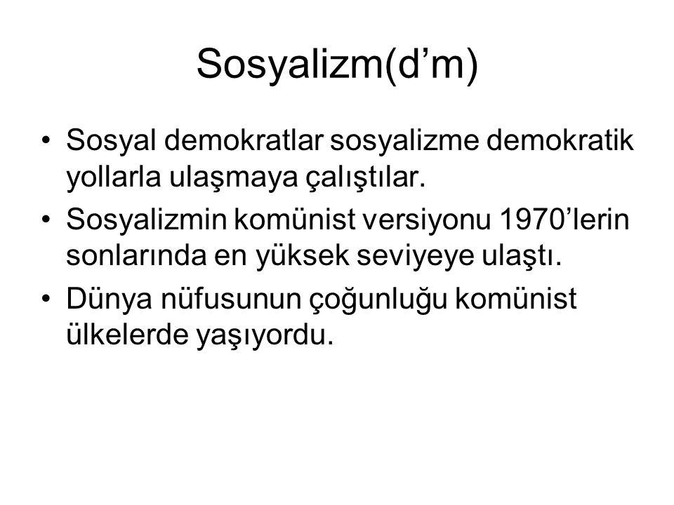 Sosyalizm(d'm) Sosyal demokratlar sosyalizme demokratik yollarla ulaşmaya çalıştılar.