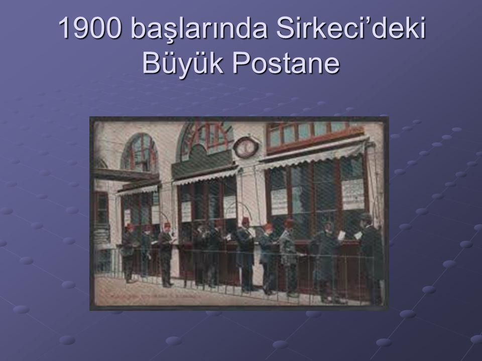 1900 başlarında Sirkeci'deki Büyük Postane