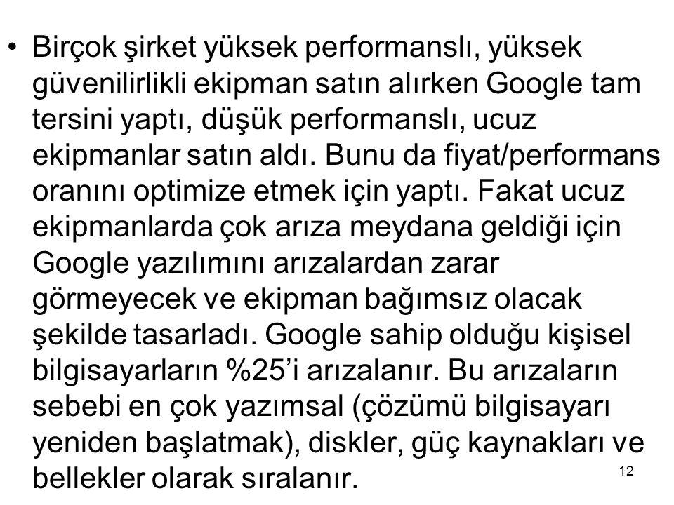 Birçok şirket yüksek performanslı, yüksek güvenilirlikli ekipman satın alırken Google tam tersini yaptı, düşük performanslı, ucuz ekipmanlar satın aldı.