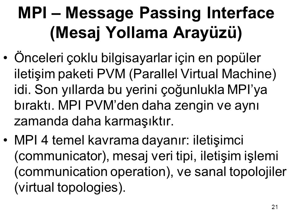 MPI – Message Passing Interface (Mesaj Yollama Arayüzü)