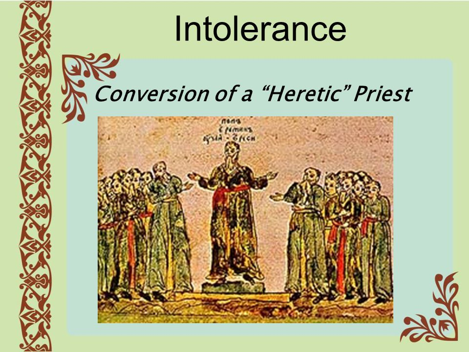 Intolerance Conversion of a Heretic Priest