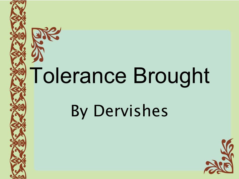 Tolerance Brought By Dervishes