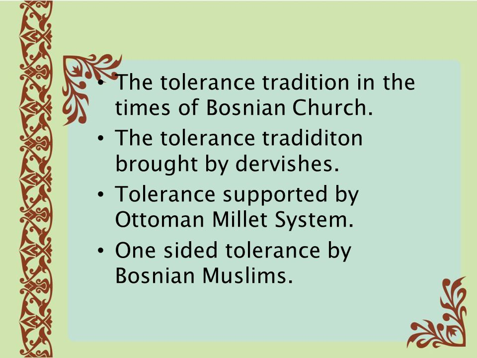 The tolerance tradition in the times of Bosnian Church.