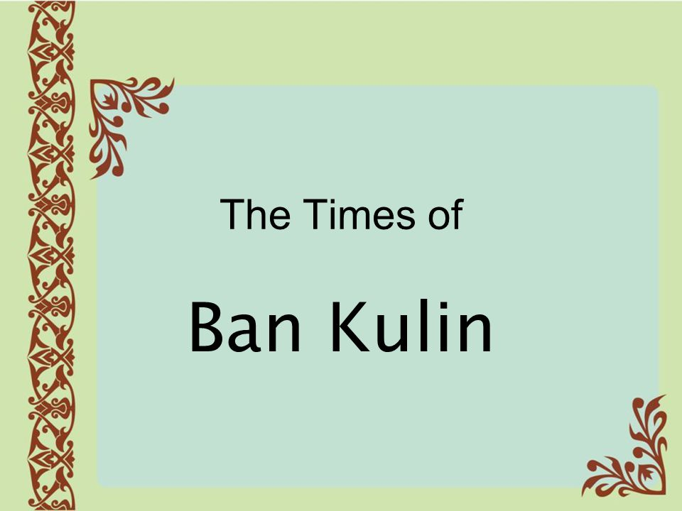 The Times of Ban Kulin