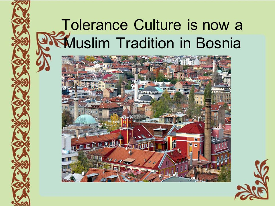 Tolerance Culture is now a Muslim Tradition in Bosnia
