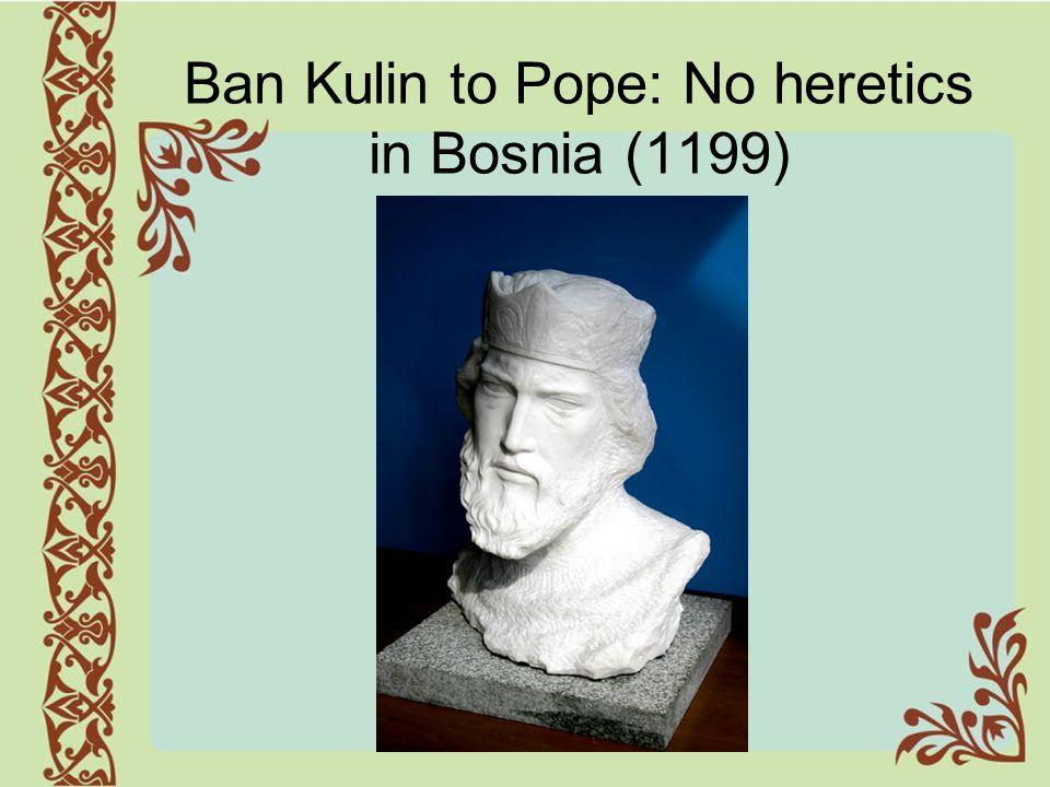 Ban Kulin to Pope: No heretics in Bosnia (1199)