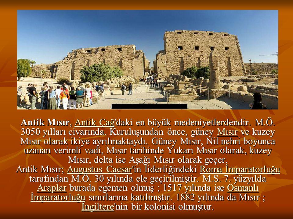 Antik Mısır, Antik Çağ daki en büyük medeniyetlerdendir. M. Ö