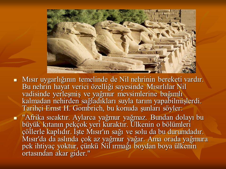 Mısır uygarlığının temelinde de Nil nehrinin bereketi vardır