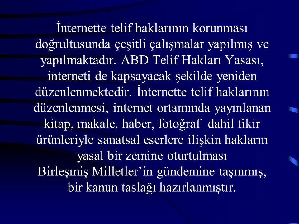 İnternette telif haklarının korunması doğrultusunda çeşitli çalışmalar yapılmış ve yapılmaktadır.
