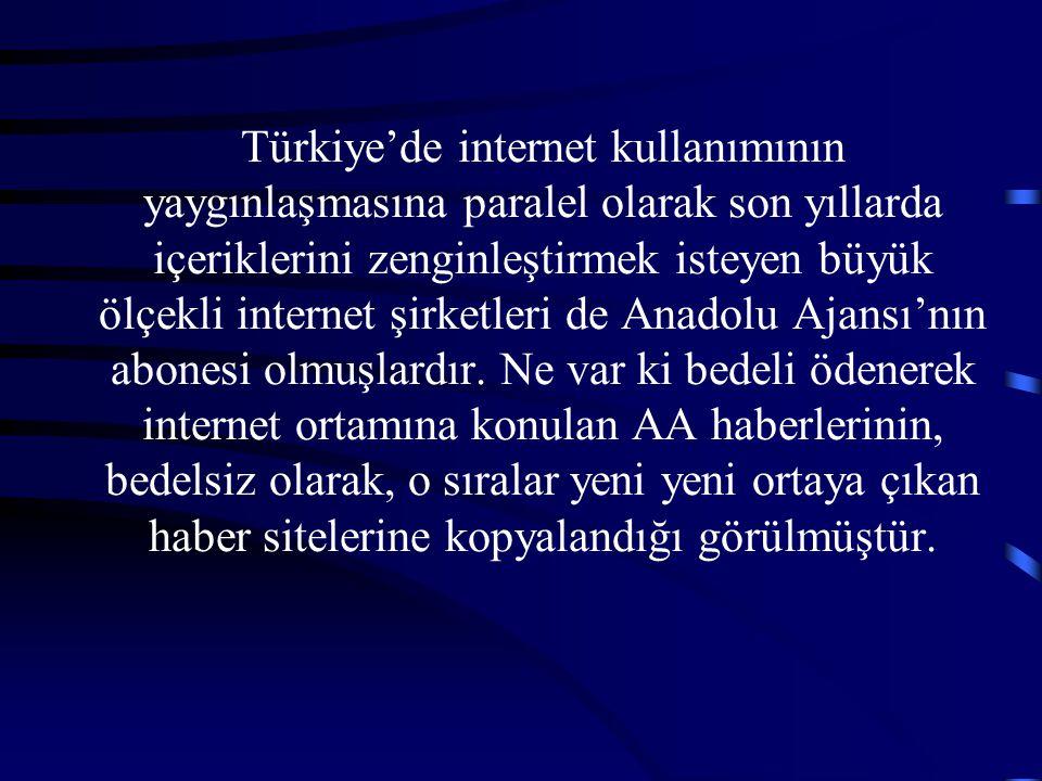 Türkiye'de internet kullanımının yaygınlaşmasına paralel olarak son yıllarda içeriklerini zenginleştirmek isteyen büyük ölçekli internet şirketleri de Anadolu Ajansı'nın abonesi olmuşlardır.