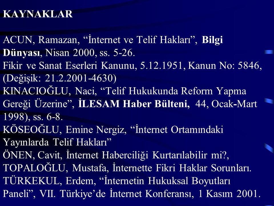 KAYNAKLAR ACUN, Ramazan, İnternet ve Telif Hakları , Bilgi Dünyası, Nisan 2000, ss.