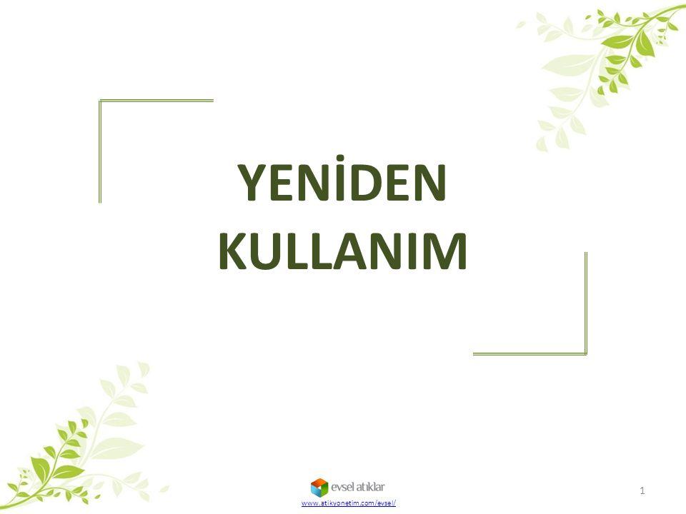 YENİDEN KULLANIM www.atikyonetim.com/evsel/