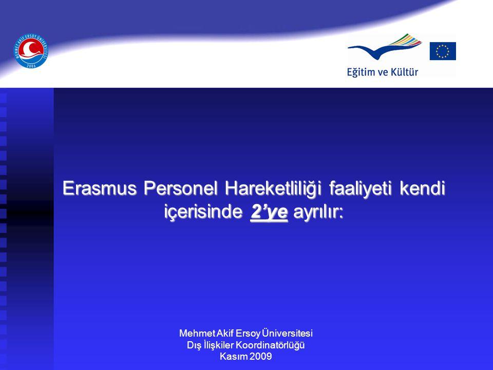 Erasmus Personel Hareketliliği faaliyeti kendi içerisinde 2'ye ayrılır: