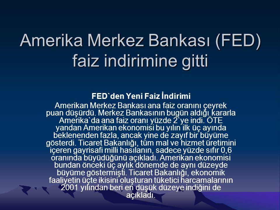 Amerika Merkez Bankası (FED) faiz indirimine gitti