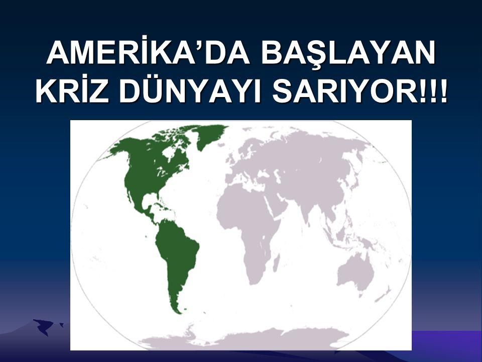 AMERİKA'DA BAŞLAYAN KRİZ DÜNYAYI SARIYOR!!!