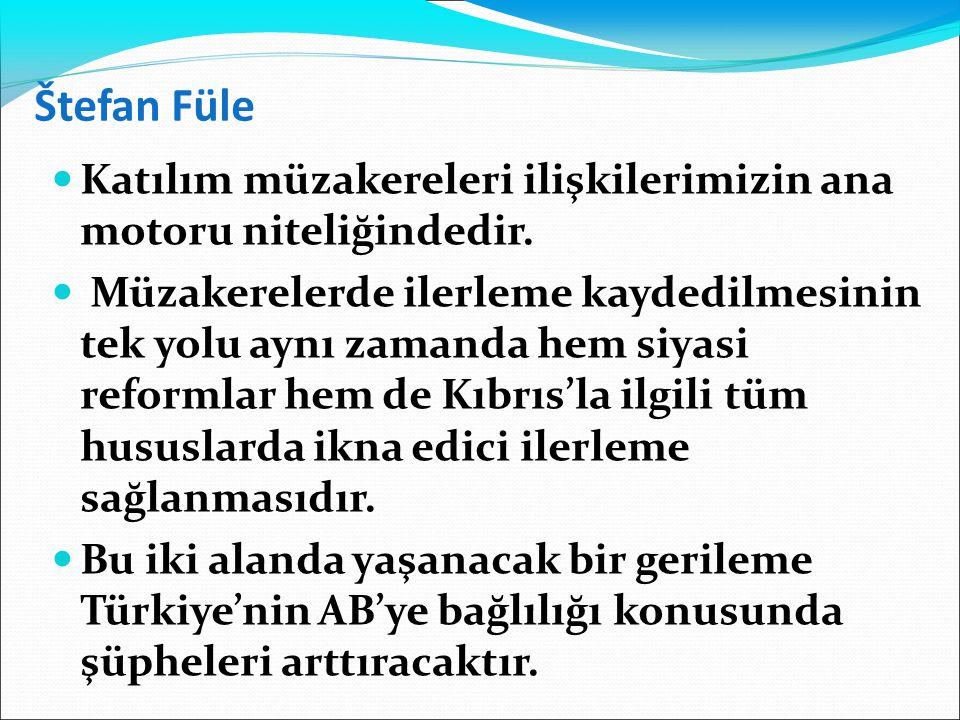 Štefan Füle Katılım müzakereleri ilişkilerimizin ana motoru niteliğindedir.