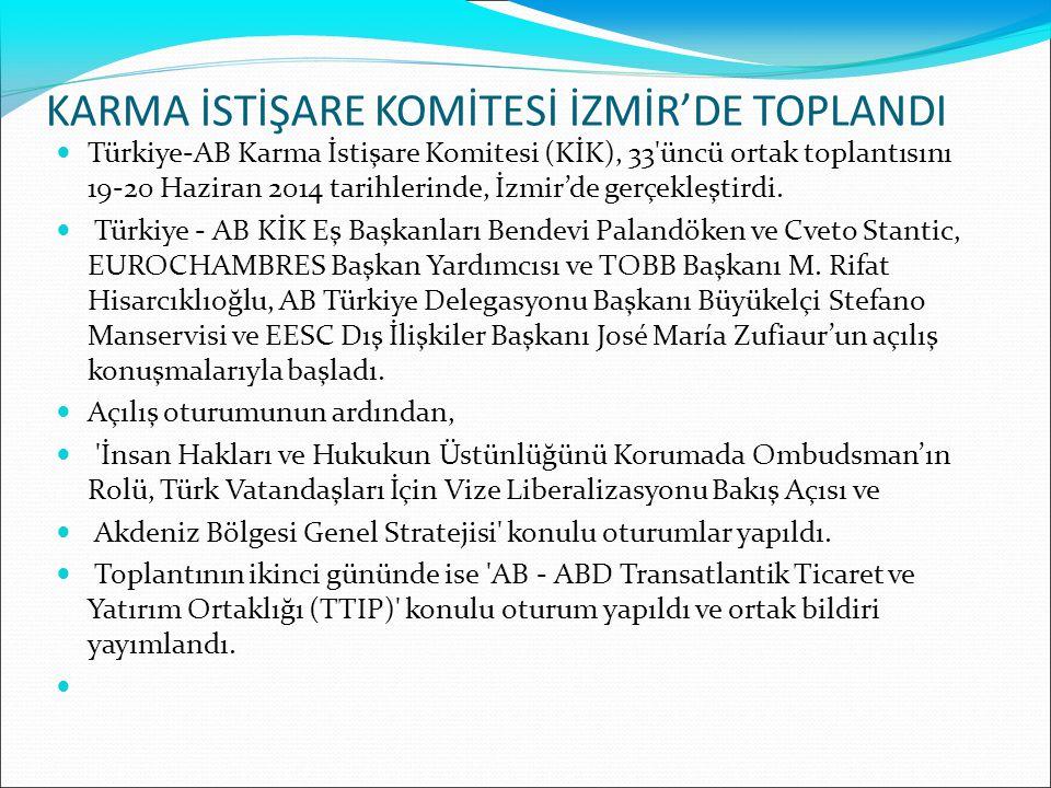 KARMA İSTİŞARE KOMİTESİ İZMİR'DE TOPLANDI