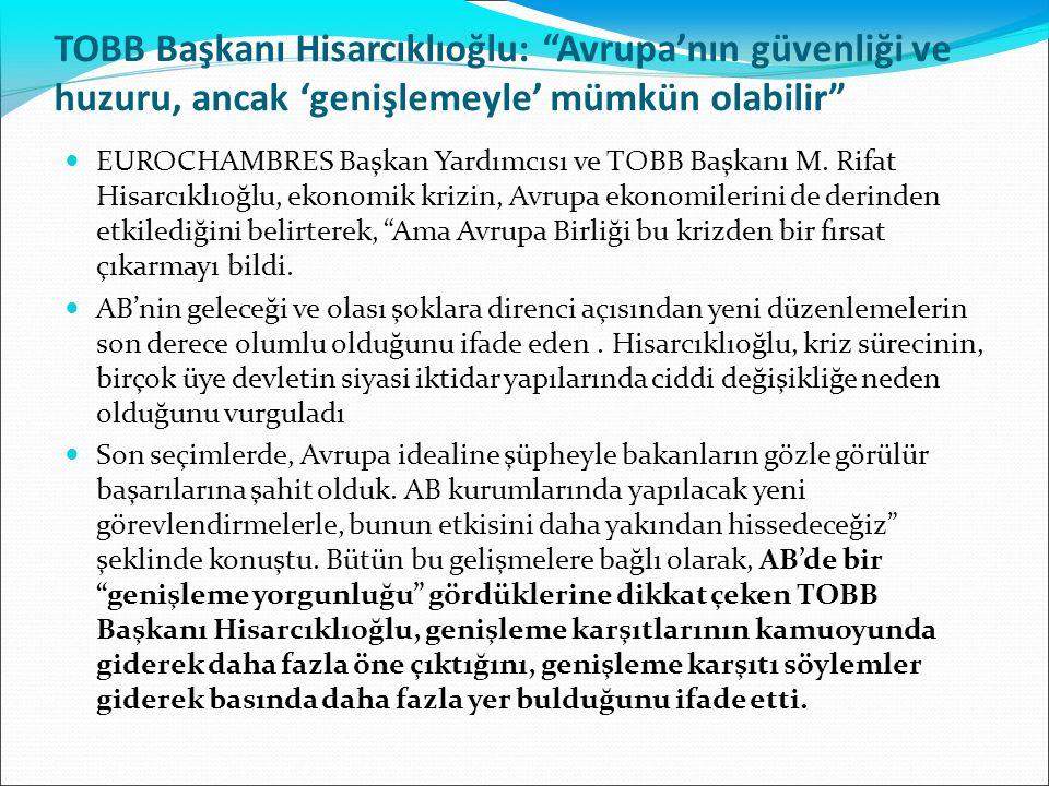 TOBB Başkanı Hisarcıklıoğlu: Avrupa'nın güvenliği ve huzuru, ancak 'genişlemeyle' mümkün olabilir