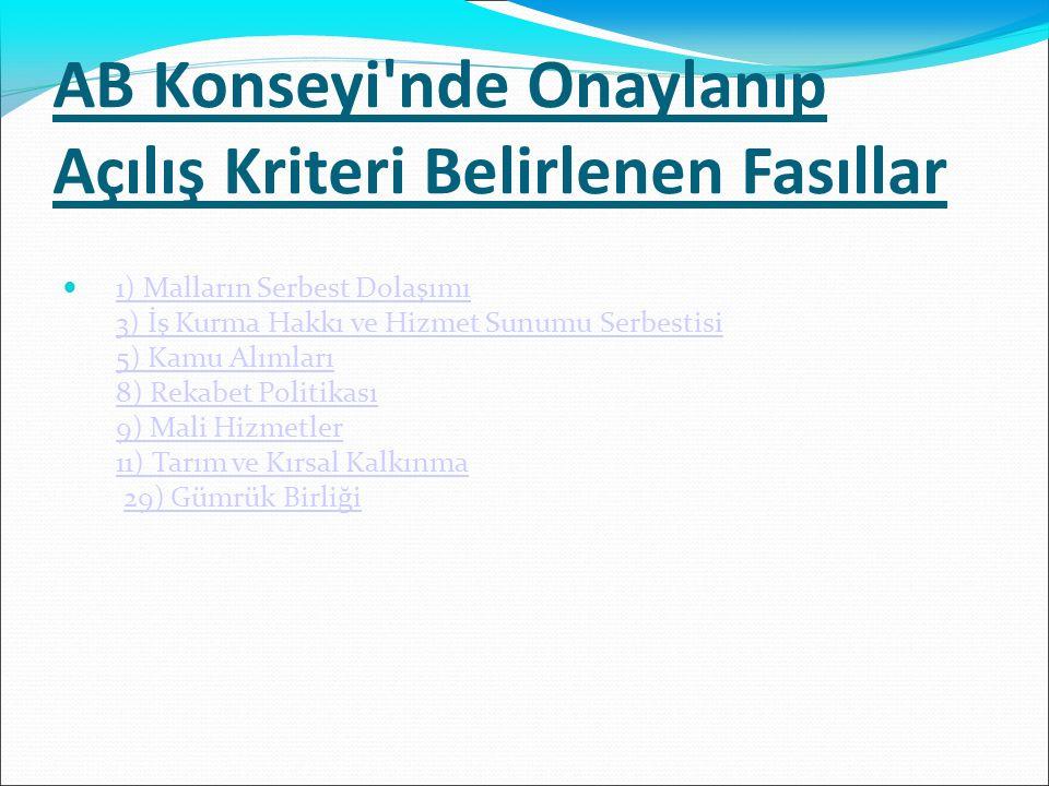 AB Konseyi nde Onaylanıp Açılış Kriteri Belirlenen Fasıllar