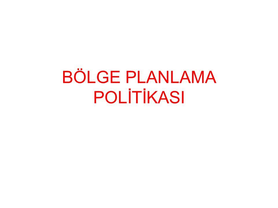 BÖLGE PLANLAMA POLİTİKASI