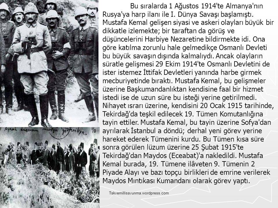 Bu sıralarda 1 Ağustos 1914 te Almanya nın Rusya ya harp ilanı ile I