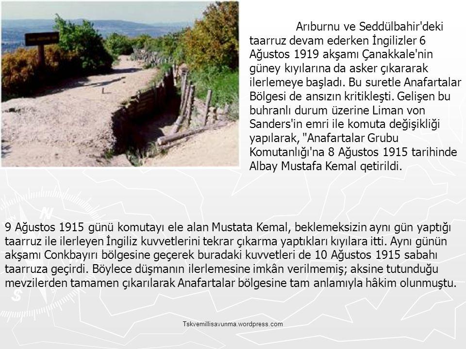 Arıburnu ve Seddülbahir deki taarruz devam ederken İngilizler 6 Ağustos 1919 akşamı Çanakkale nin güney kıyılarına da asker çıkararak ilerlemeye başladı. Bu suretle Anafartalar Bölgesi de ansızın kritikleşti. Gelişen bu buhranlı durum üzerine Liman von Sanders in emri ile komuta değişikliği yapılarak, Anafartalar Grubu Komutanlığı na 8 Ağustos 1915 tarihinde Albay Mustafa Kemal qetirildi.