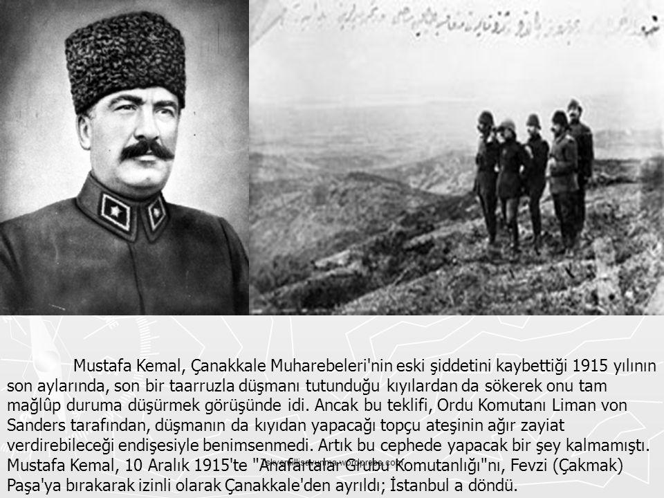 Mustafa Kemal, Çanakkale Muharebeleri nin eski şiddetini kaybettiği 1915 yılının son aylarında, son bir taarruzla düşmanı tutunduğu kıyılardan da sökerek onu tam mağlûp duruma düşürmek görüşünde idi. Ancak bu teklifi, Ordu Komutanı Liman von Sanders tarafından, düşmanın da kıyıdan yapacağı topçu ateşinin ağır zayiat verdirebileceği endişesiyle benimsenmedi. Artık bu cephede yapacak bir şey kalmamıştı. Mustafa Kemal, 10 Aralık 1915 te Anafartalar Grubu Komutanlığı nı, Fevzi (Çakmak) Paşa ya bırakarak izinli olarak Çanakkale den ayrıldı; İstanbul a döndü.