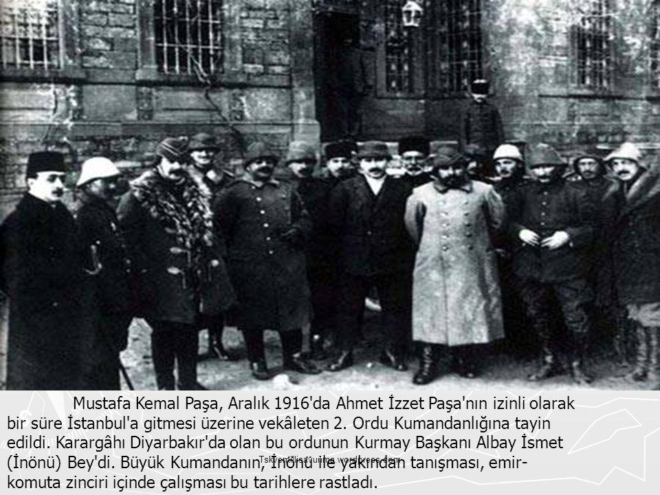 Mustafa Kemal Paşa, Aralık 1916 da Ahmet İzzet Paşa nın izinli olarak bir süre İstanbul a gitmesi üzerine vekâleten 2. Ordu Kumandanlığına tayin edildi. Karargâhı Diyarbakır da olan bu ordunun Kurmay Başkanı Albay İsmet (İnönü) Bey di. Büyük Kumandanın, İnönü ile yakından tanışması, emir-komuta zinciri içinde çalışması bu tarihlere rastladı.
